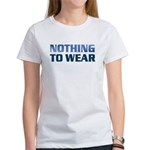 Nothing To Wear Women's T-Shirt