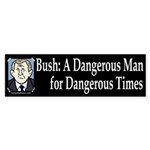 Bush: A Dangerous Man Sticker (Bumper)