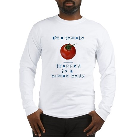 I'm a Tomato Long Sleeve T-Shirt