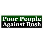 Poor People Against Bush (Bumper Sticker)