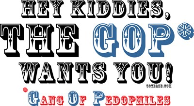 Kiddies, the GOP (Gang of Pedophiles) wants you!