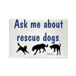 Ask Me About Rescue Dogs Rectangle Magnet