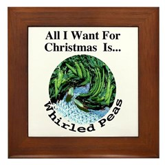All I Want for Christmas Is...  Whirled Peas framed tile